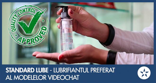 standard lube - lubrifiantul preferat al modelelor videochat