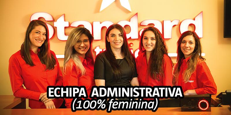 ECHIPA ADMINISTRATIVA A STANDARD STUDIO, 100% FEMININA